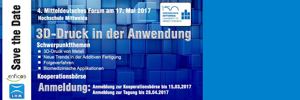 """4. Mitteldeutsches Forum """"3D-Druck in der Anwendung"""" am 17. Mai 2017"""